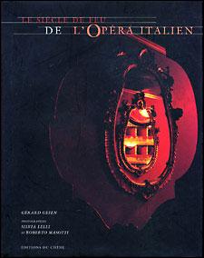 Le siècle de feu de l'opéra italien