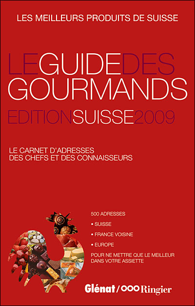 Guide des gourmands 2009 en Suisse
