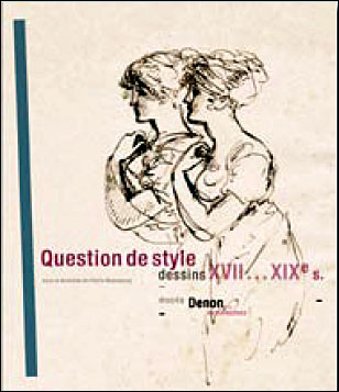 QUESTION DE STYLE - DESSINS XVIIe-XIXe SIECLES