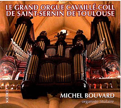 Enregistrements représentatifs de certains orgues à jolis tuyaux Grand-orgue-Cavaille-Coll-de-Saint-Sernin-de-Toulouse