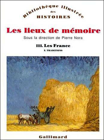 Les Lieux de mémoire (Tome 3 Volume 2)-Les France)