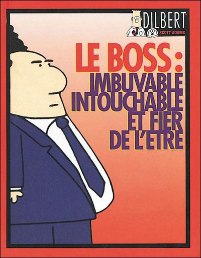 Dilbert - Tome 1 : Le boss, imbuvable, intouchable et fier de l'etre