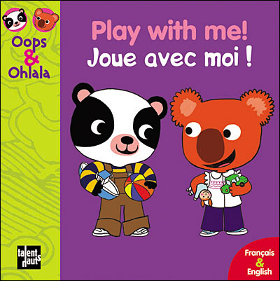 Oops et Ohlala - Edition bilingue français-anglais : Play with me!