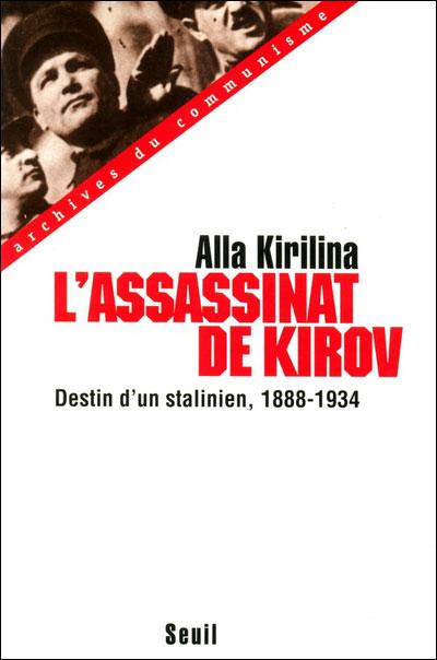 L'Assassinat de Kirov. Destin d'un stalinien (1888-1934)