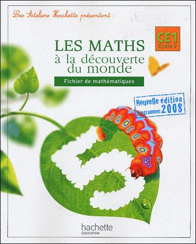 Les Ateliers Hachette Les Mathématiques à la découverte du monde CE1 - Fichier de l'élève - Ed.2009
