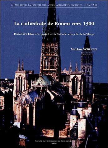 La cathédrale de Rouen vers 1300