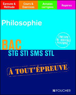 A toute épreuve Bac Philosophie STG, STI, SMS, STL