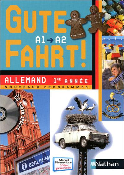 Gute Fahrt ! 1re année + CD audio 2009