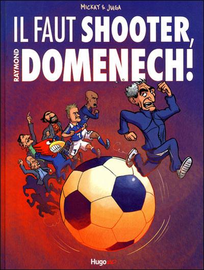 Il faut shooter, Raymond Domenech !
