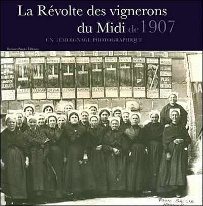 La Révolte des vignerons du Midi de 1907