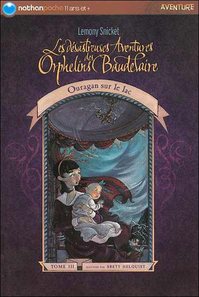 Les désastreuses aventures des orphelins Baudelaire - Tome 3 Tome 03 : Des ave orph baud t03 ouragan