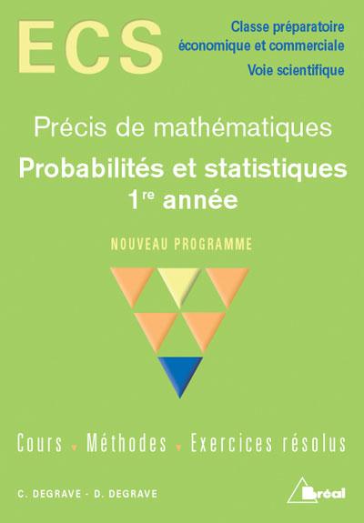 Precis Maths Ecs Probabilites Et Statistiques 1ere Annee Broche Degrave Achat Livre Fnac