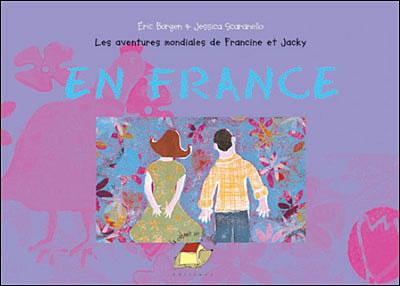 Les aventures mondiales de Francine et Jackie en France