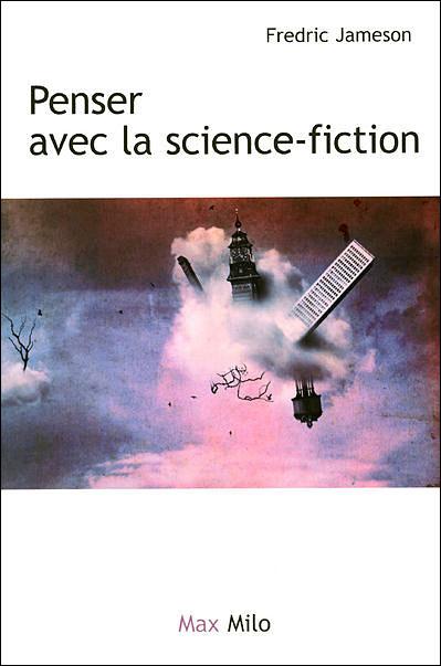 Penser avec la science - fiction - tome 2 archéologies du futur - le désir nomme utopie