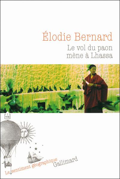 Le vol du paon mène à Lhassa - Gallimard