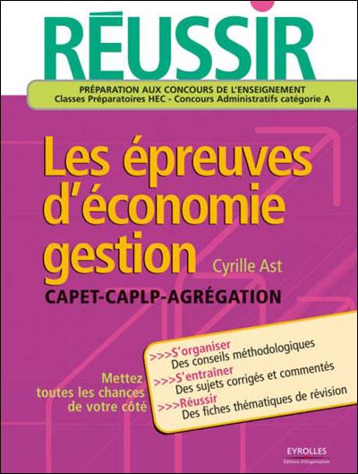 Réussir les épreuves d'économie-gestion aux CAPET, CAPLP et Agrégation