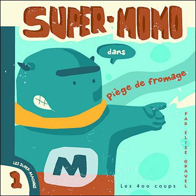 Super momo dans piège de fromage