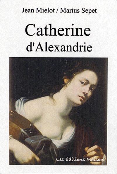 Vie de Sainte Catherine