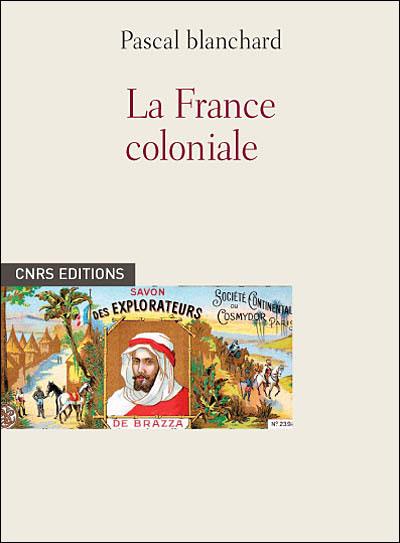 Culture coloniale en France. De la Révolution française à nos jours