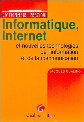 Dictionnaire pratique informatique internet et nouvelles technologies de l'information et de la communication