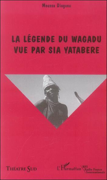 La légende du Wagadu vue par Sia Yatabere