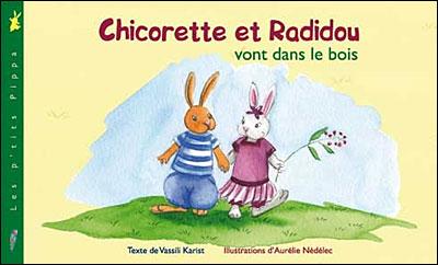 Chicorette et Radidou vont dans le bois