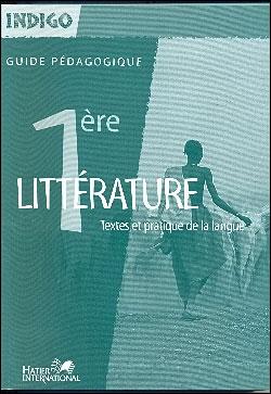 FRANCAIS PREMIERE Coll. INDIGO GUIDE PEDAGOGIQUE