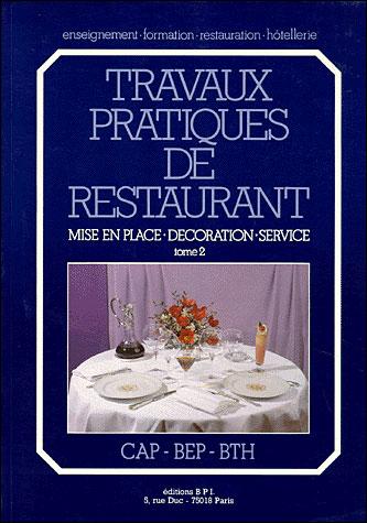 Travaux Pratiques De Restaurant Travaux Pratiques De Restaurant Tome 2 Broche Thierry Boulicot Achat Livre Fnac
