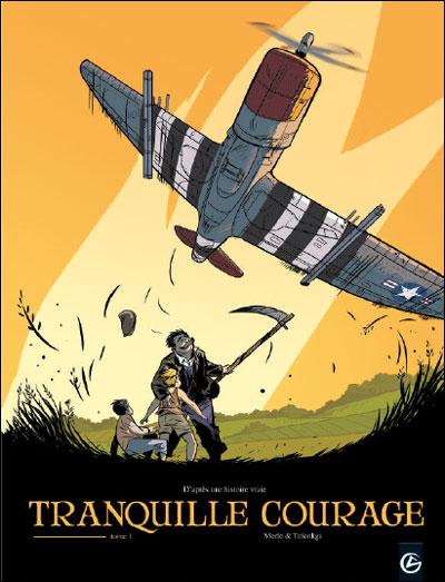 Tranquille courage - volume 1