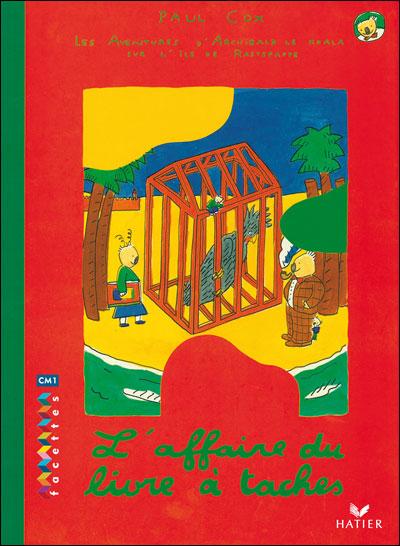 Facettes Bibliothèque CM1 - L'affaire du livre à taches - Album