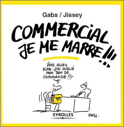 Commercial je me marre !!!