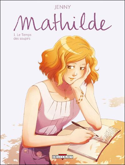 Mathilde T01 Le temps des soupirs