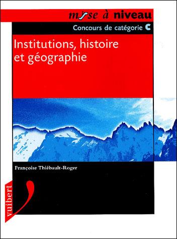 Les institutions, l'histoire et la géographie de la France pour les concours catégorie C