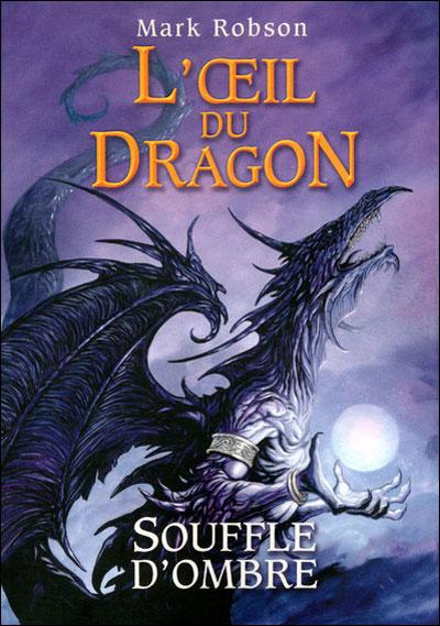 L'oeil du dragon - tome 2 Souffle d'Ombre