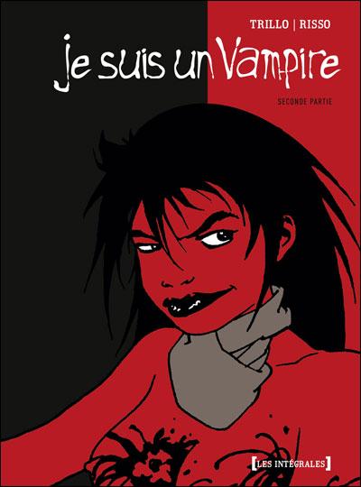 Je suis un Vampire - Intégrale Deuxième partie