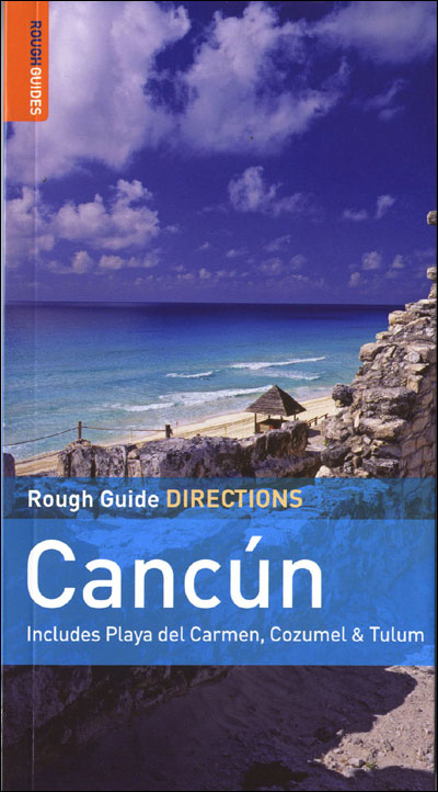 Rough Guide Directions : Cancun and Cozumel