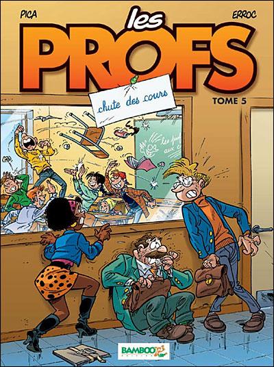Les Profs - tome 5 - Chutes des cours