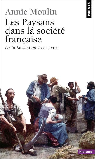 Les Paysans dans la société française. De la Révolution à nos jours