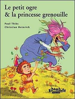 Ribambelle CP série verte éd. 2009 - Le Petit ogre et la princesse grenouille - Album 5