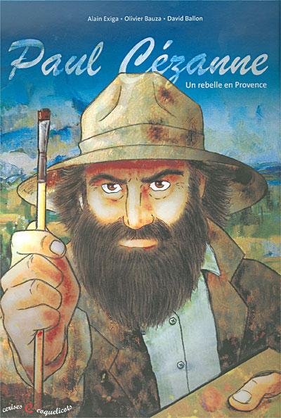 Paul Cézanne, un rebelle en Provence