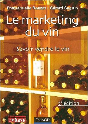 Le marketing du vin - 4e éd. - Savoir vendre le vin