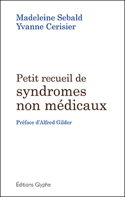 Petit recueil de syndromes non médicaux