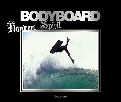 Bodyboard - Hardcore Spirit