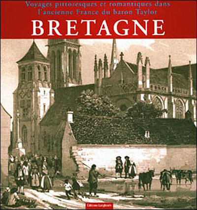 Bretagne. Voyages pittoresques du Baron Taylor