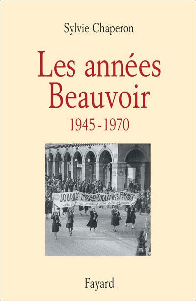 Les années Beauvoir (1945-1970)