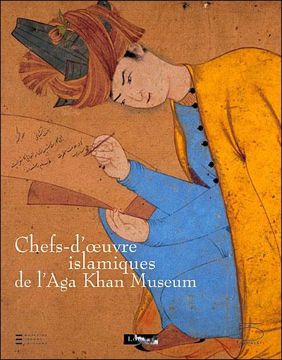 Chefs d'oeuvres islamiques de l'Aga Khan Museum