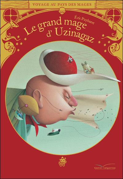 Voyage au pays des mages 2- Le grand mage d'Uzinagaz