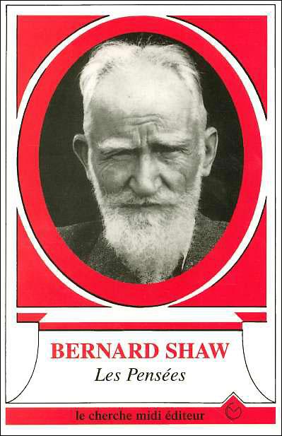 Les pensées de Bernard Shaw