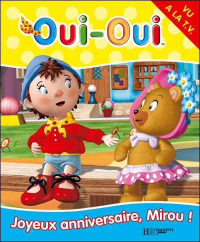 Oui-Oui -  : Joyeux anniversaire Mirou