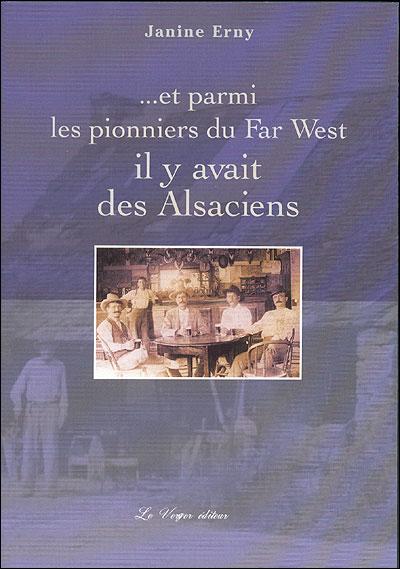 Et parmi les pionniers du far-west il y avait des alsaciens